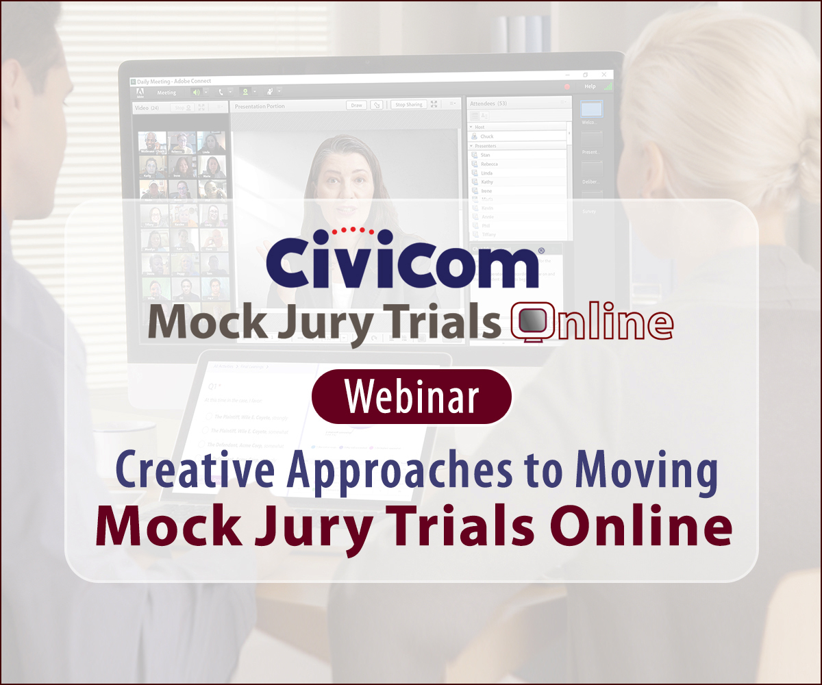 Civicom® Webinar: Finding The Right Online Approach For Mock Jury Trials